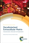 Decellularized Extracellular Matrix : Characterization, Fabrication and Applications - Book