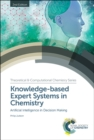 Knowledge-based Expert Systems in Chemistry : Artificial Intelligence in Decision Making - Book