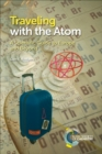 Traveling with the Atom : A Scientific Guide to Europe and Beyond - eBook