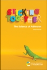 Sticking Together : The Science of Adhesion - Book