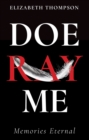 Doe Ray Me : Memories Eternal - Book