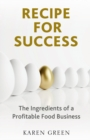 Recipe for Success : The ingredients of a profitable food business - Book