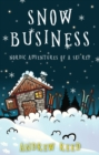Snow Business : Nordic Adventures of a Ski Rep - Book