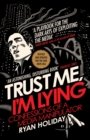 Trust Me I'm Lying : Confessions of a Media Manipulator - Book
