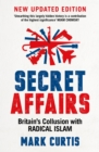 Secret Affairs : Britain's Collusion with Radical Islam - Book