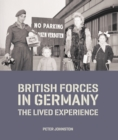 British Forces in Germany : The Lived Experience - Book