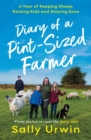 Diary of a Pint-Sized Farmer : A Year of Keeping Sheep, Raising Kids and Staying Sane - Book