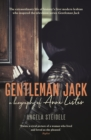 Gentleman Jack : A biography of Anne Lister, Regency Landowner, Seducer and Secret Diarist - Book