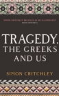 Tragedy, the Greeks and Us - Book