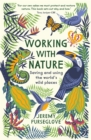 Working with Nature : Saving and Using the World's Wild Places - Book