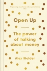 Open Up : Why Talking About Money Will Change Your Life - Book