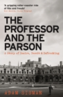 The Professor and the Parson : A Story of Desire, Deceit and Defrocking - Book