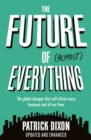 The Future of Almost Everything : How our world will change over the next 100 years - Book