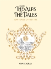 From the Alps to the Dales : 100 Years of Bettys and Taylors - Book