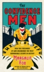 The Confidence Men : How Two Prisoners of War Engineered the Most Remarkable Escape in History - Book