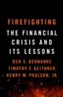 Firefighting : The Financial Crisis and its Lessons - Book