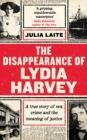 The Disappearance of Lydia Harvey : A Guardian Book of the Week: A true story of sex, crime and the meaning of justice - Book