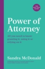 Power of Attorney: The One-Stop Guide : All you need to know about Power of Attorney, granting it, using it or relying on it: written by an independent expert - Book