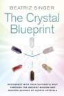 Crystal Blueprint : Reconnect with Your Authentic Self through the Ancient Wisdom and Modern Science of Quartz Crystals - Book
