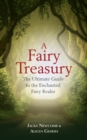 A Fairy Treasury : The Ultimate Guide to the Enchanted Fairy Realm - Book