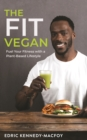 The Fit Vegan : Fuel Your Fitness with a Plant-Based Lifestyle - Book