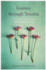 Journey through Trauma : A Guide to the 5-Phase Cycle of Healing Repeated Trauma - Book