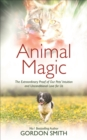 Animal Magic : The Extraordinary Proof of Our Pets' Intuition and Unconditional Love for Us - eBook