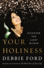 Your Holiness : Discover the Light Within - eBook