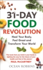 31-Day Food Revolution : Heal Your Body, Feel Great and Transform Your World - Book