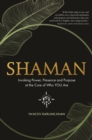 Shaman : Invoking Power, Presence and Purpose at the Core of Who You Are - Book