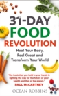 The 31-Day Food Revolution : Heal Your Body, Banish Excess Weight and Change Our Toxic Food World - eBook