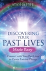 Discovering Your Past Lives Made Easy : Connect with Your Past Lives to Create Positive Change - Book