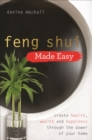 Feng Shui Made Easy : Create Health, Wealth and Happiness through the Power of Your Home - Book