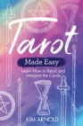 Tarot Made Easy : Learn How to Read and Interpret the Cards - Book