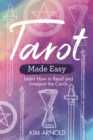 Tarot Made Easy : Learn How to Read and Interpret the Cards - eBook