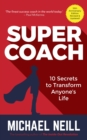 Supercoach : 10 Secrets To Transform Anyone's Life - 10th Anniversary Edition - eBook