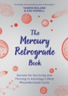 The Mercury Retrograde Book : Turn Chaos into Creativity to Repair, Renew and Revamp Your Life - eBook