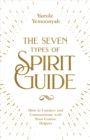 Seven Types of Spirit Guide - eBook