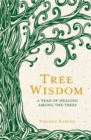 Tree Wisdom : A Year of Healing Among the Trees - eBook