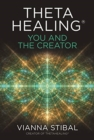ThetaHealing (R): You and the Creator : Deepen Your Connection with the Energy of Creation - Book