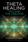 ThetaHealing(R): You and the Creator - eBook