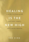 Healing Is the New High : A Guide to Overcoming Emotional Turmoil and Finding Freedom: THE #1 SUNDAY TIMES BESTSELLER - Book