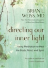 Directing Our Inner Light : Using Meditation to Heal the Body, Mind, and Spirit - Book