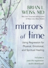Mirrors of Time : Using Regression for Physical, Emotional and Spiritual Healing - Book