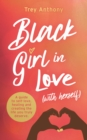Black Girl In Love (with Herself) : A Guide to Self-Love, Healing and Creating the Life You Truly Deserve - Book