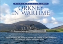 Orkney in Wartime: Picturing Scotland : Commemorating the Battle of Jultand, the sinking of HMS Hampshire, the Churchill Barriers and much more... - Book