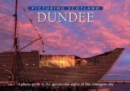 Dundee: Picturing Scotland : A photo-guide to the spectacular sights of this resurgent city - Book