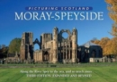 Moray - Speyside: Picturing Scotland : Along the River Spey to the sea, and so much more... - Book