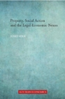 Property, Social Action and the Legal-Economic Nexus - Book