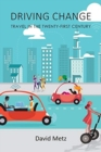 Driving Change : Travel in the Twenty-First Century - Book